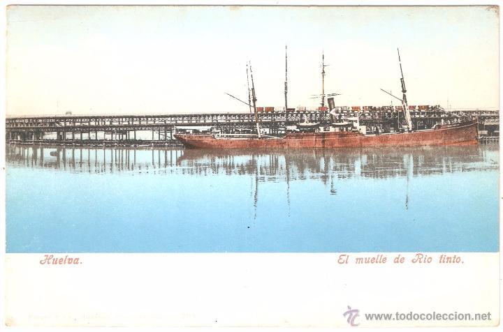 HUELVA EL MUELLE DE RÍO TINTO (Postales - España - Andalucía Antigua (hasta 1939))