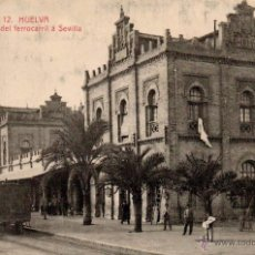 Postales: TARJETA POSTAL HUELVA - ESTACION DE FERROCARRIL A SEVILLA - PAPELERIA MORA TRENES. Lote 52925537