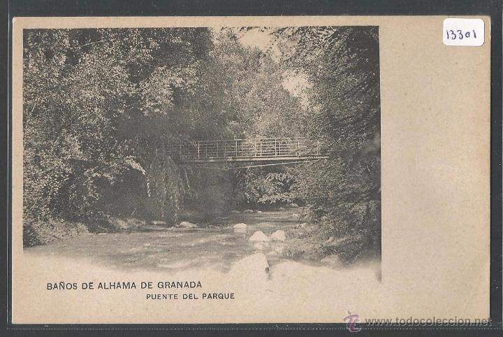 BAÑOS DE ALHAMA DE GRANADA   BALNEARIO   PUENTE DEL PARQUE   P13301  (Postales