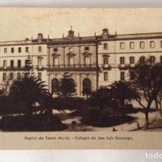Cartes Postales: POSTAL. COLEGIO DE S. LUIS GONZAGA. PUERTO DE SANTA MARÍA. CADIZ.. Lote 64052787