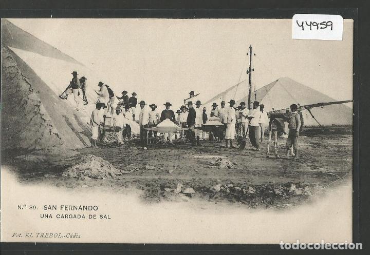 SAN FERNANDO - UNA CARGADA DE SAL - TREBOL - HAUSER Y MENNET - VER REVERSO- ( ZG- 44.959) (Postales - España - Andalucía Antigua (hasta 1939))