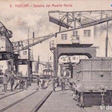 Postales: HUELVA. DETALLE DEL MUELLE NORTE. PAPELERÍA M. MORA Y COMP. . Lote 64875747