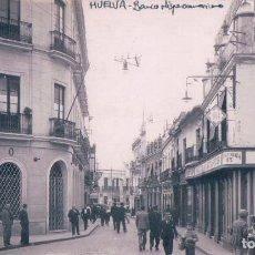 Postales: POSTAL FOTOGRAFICA HUELVA -CALLE GENERAL MOLA - BANCO HISPANOAMERICANO. CAJA RURAL 7X 12 CM. Lote 67331417