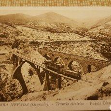 Postales: POSTAL SIERRA NEVADA TRANVIA ELECTRICO PUENTE BLANQUILLO. Lote 68600875