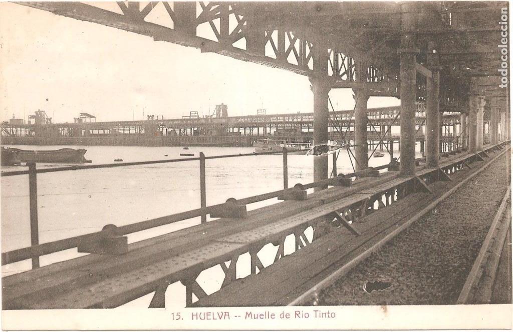 HUELVA MUELLE DE RIO TINTO (Postales - España - Andalucía Antigua (hasta 1939))