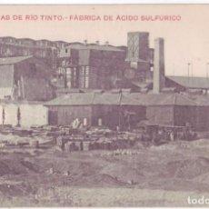 Postales: MINAS DE RÍO TINTO (HUELVA): FÁBRICA DE ÁCIDO SULFÚRICO. PAPELERÍA INGLESA. NO CIRCULADA (AÑOS 10). Lote 78327113