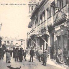 Postales: HUELVA.- CALLE CONCEPCIÓN. Lote 78541829