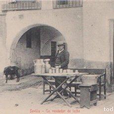 Postales: SEVILLA - UN VENDEDOR DE LECHE. Lote 80413853