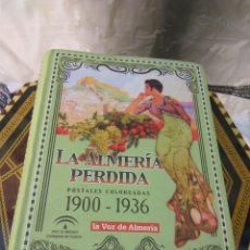 Postales: LA ALMERIA PERDIDA 1900-1936. 152 POSTALES COMPLETO VER FOTOS Y DESCRIP.. Lote 209043860