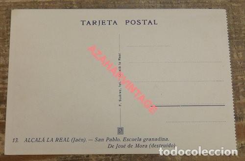 Postales: ALCALA LA REAL, JAEN, SAN PABLO, ESCUELA GRANADINA. DE JOSE MORA (destruido) - Foto 2 - 108915363