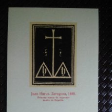 Postales: JUAN HURUS. ZARAGOZA, 1490. PRIMERA MARCA DE IMPRESOR USADA EN ESPAÑA. EXPO SEVILLA 1929-30.. Lote 127501043