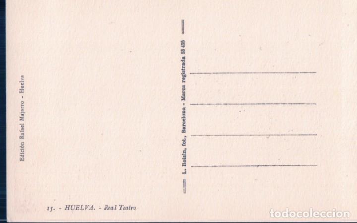 Postales: POSTAL HUELVA 18 - REAL TEATRO - ED RAFAEL MOJARRO - ROISIN - Foto 2 - 131791710