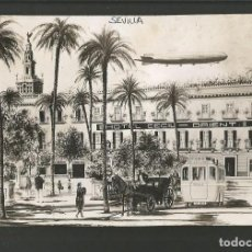 Postales: SEVILLA-HOTEL CECIL ORIENT-ZEPPELIN DIRIGIBLE-FOTOGRAFICA-POSTAL ANTIGUA-(57.449). Lote 153869198