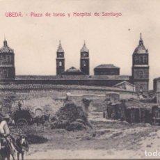 Postales: UBEDA (JAEN) HUELVA - PLAZA DE TOROSY HOSPITAL DE SANTIAGO. Lote 154888798