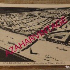 Postales: SEVILLA - RARA POSTAL DE LOS REMEDIOS S.A. URBANIZACIÓN DE TRIANA. Lote 169865132