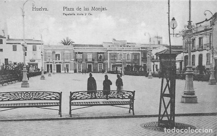 HUELVA.- PLAZA DE LAS MONJAS (Postales - España - Andalucía Antigua (hasta 1939))