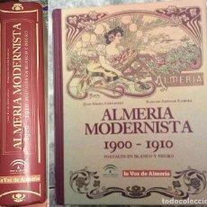Postales: ALMERIA MODERNISTA 1900/1910 POSTALES DE ALMERIA Y SUS PUEBLOS TOMO CON 152 POSTALES COMPLETO. Lote 176457182