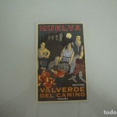 Postales: POSTAL HUELVA VALVERDE DEL CAMINO. Lote 178334033