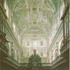 Postales: [POSTAL] LA MEZQUITA- CATEDRAL. CORO. CÓRDOBA (SIN CIRCULAR). Lote 180486796