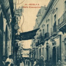 Postales: HUELVA CALLE CONCEPCION. Lote 182662712