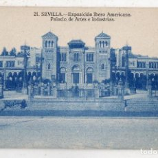 Postales: SEVILLA. EXPOSICIÓN IBEROAMERICANA. PALACIO DE ARTES E INDUSTRIAS.. Lote 190590162