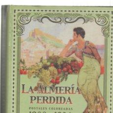 Postales: LA ALMERIA PERDIDA-POSTALES COLOREADAS-1900-1936-ALBUM COMPLETO. Lote 207137233
