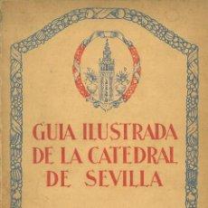 Postales: GUÍA ILUSTRADA DE LA CATEDRAL DE SEVILLA.(SANTOS Y OLIVERA, BALBINO.). Lote 214812976