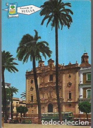 POSTAL * HUELVA, IGLESIA CATEDRAL * 1966 (Postales - España - Andalucia Moderna (desde 1.940))