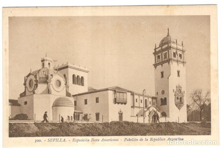 SEVILLA - EXPOSICIÓN IBERO AMERICANA - PABELLÓN DE LA REPUBLICA ARGENTINA Nº 300. (Postales - España - Andalucía Antigua (hasta 1939))
