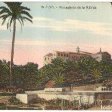 Postales: HUELVA - MONASTERIO DE LA RÁBIDA. SIN CIRCULAR,. Lote 225124370