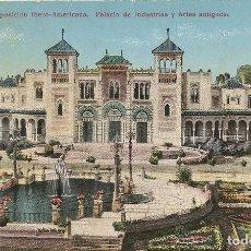 Postales: SEVILLA - EXPOSICION HISPANO AMERICANA - PALACIO DE INDUSTRIAS Y ARTES ANTIGUOS. Lote 233823090