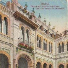 Postales: SEVILLA - EXPOSICION HISPANO AMERICANA - PATIO DEL PALACIO DE INDUSTRIAS. Lote 233825070