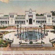 Postales: SEVILLA - EXPOSICION HISPANO AMERICANA - PALACIO DE BELLAS ARTES Y PLAZA DE AMERICA. Lote 233829180