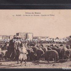 Postales: POSTAL DE MARRUECOS - VILLES DU MAROC 13. - RABAT. - LE MARCHÉ AUX MOUTONS - QUARTIER DE L'OCÉAN. Lote 263171640