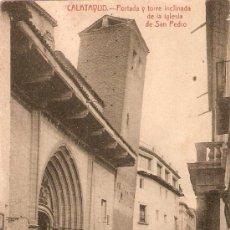 Postales: CALATAYUD.FACHADA Y TORRE INCLINADA DE LA IGLESIA DE SAN PEDRO. Lote 15565655