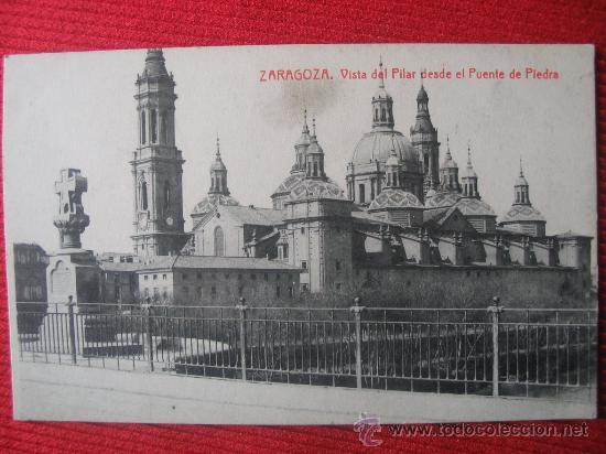 ZARAGOZA - VISTA DEL PILAR DESDE EL PUENTE DE PIEDRA (Postales - España - Aragón Antigua (hasta 1939))