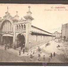 Postales: ZARAGOZA. 42 EXTERIOR DEL NUEVO MERCADO. FOTOTIPIA MADRIGUERA. . Lote 27493067