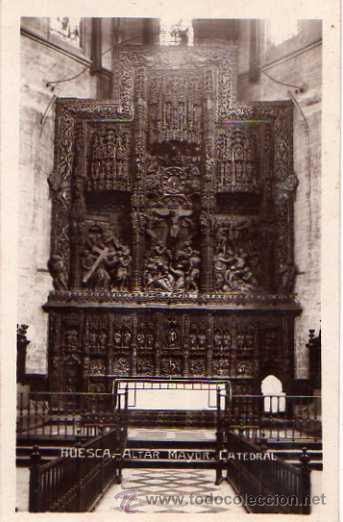 HUESCA - ALTAR MAYOR, CATEDRAL (Postales - España - Aragón Antigua (hasta 1939))