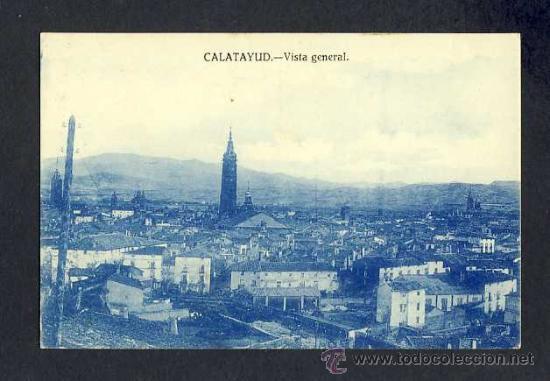 POSTAL DE CALATAYUD (ZARAGOZA): VISTA GENERAL (FOTO LLANAS) (Postales - España - Aragón Antigua (hasta 1939))
