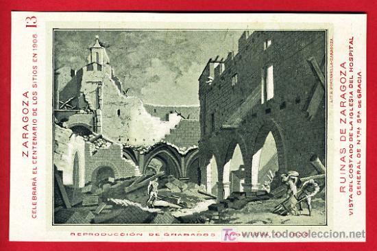 ZARAGOZA, CENTENARIO DE LOS SITIOS 1908, RUINAS DE ZARAGOZA, COSTADO DE LA IGLESIA, P40093 (Postales - España - Aragón Antigua (hasta 1939))