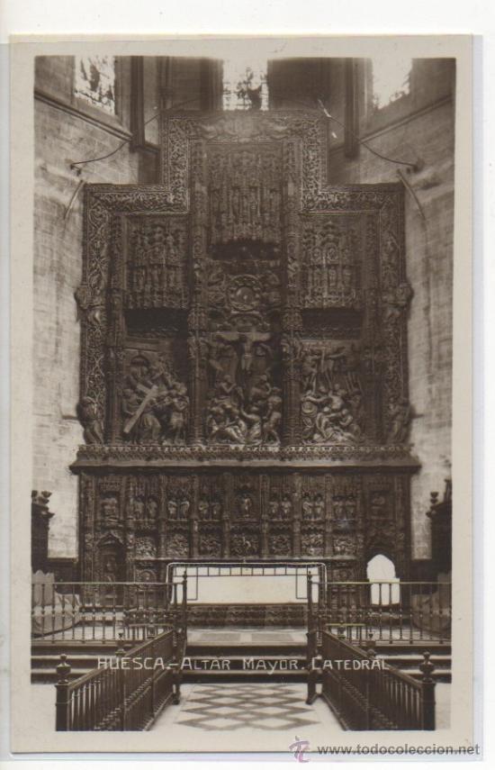 TARJETA POSTAL CATEDRAL ALTAR MAYOR HUESCA (Postales - España - Aragón Antigua (hasta 1939))