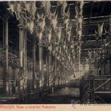 Postales: ZARAGOZA.-NAVE CENTRAL DEL MATADERO.-FOTOTIPIA THOMAS. Lote 18736810