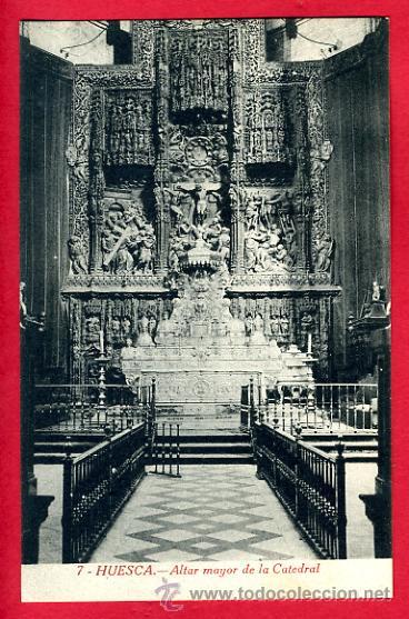 HUESCA, ALTAR MAYOR DE LA CATEDRAL, P44753 (Postales - España - Aragón Antigua (hasta 1939))