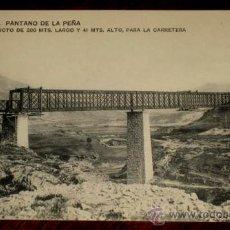 Postales: ANTIGUA POSTAL DEL PANTANO DE LA PEÑA (HUESCA) - VIADUCTO DE 200 MTS. LARGO Y 41 MTS. ALTO, PARA LA . Lote 25083231