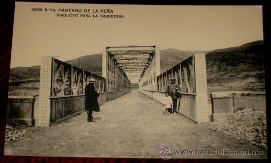 ANTIGUA POSTAL DEL PANTANO DE LA PEÑA (HUESCA) - VIADUCTO PARA LA CARRETERA - SERIE B - 20 .- HAUSER (Postales - España - Aragón Antigua (hasta 1939))