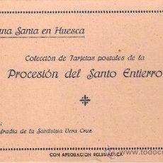Postales: HUESCA - SEMANA SANTA - PROCESION DEL SANTO ENTIERRO-BLOCK COMPLETO DE 10 POSTALES-VER FOTOS-( B-44). Lote 28173968