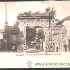 Postales: TARJETA POSTAL DE ZARAGOZA - PUERTA DE NUESTRA SEÑORA DEL CARMEN. P.Z. 10133. Lote 30980866