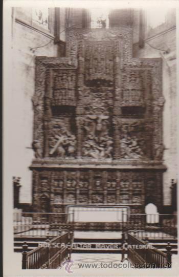 HUESCA.- ALTAR MAYOR. (Postales - España - Aragón Antigua (hasta 1939))