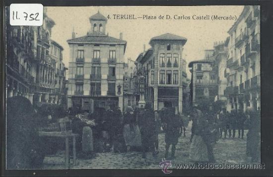 TERUEL - 4 - PLAZA DE D. CARLOS CASTELL. MERCADO - FOTOS LLANAS - (11.752) (Postales - España - Aragón Antigua (hasta 1939))