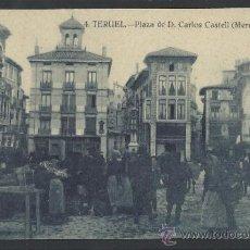 Postales: TERUEL - 4 - PLAZA DE D. CARLOS CASTELL. MERCADO - FOTOS LLANAS - (11.752). Lote 34620984